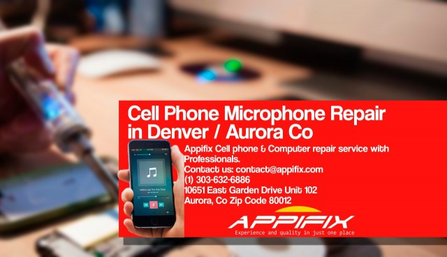 Cell phone Microphone repair Denver / Aurora Co