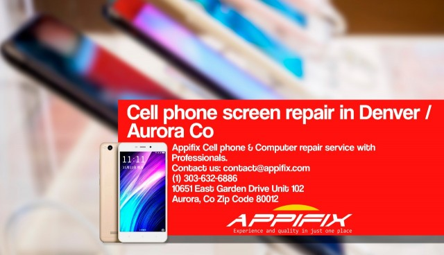 Cell phone screen repair Denver / Aurora Co